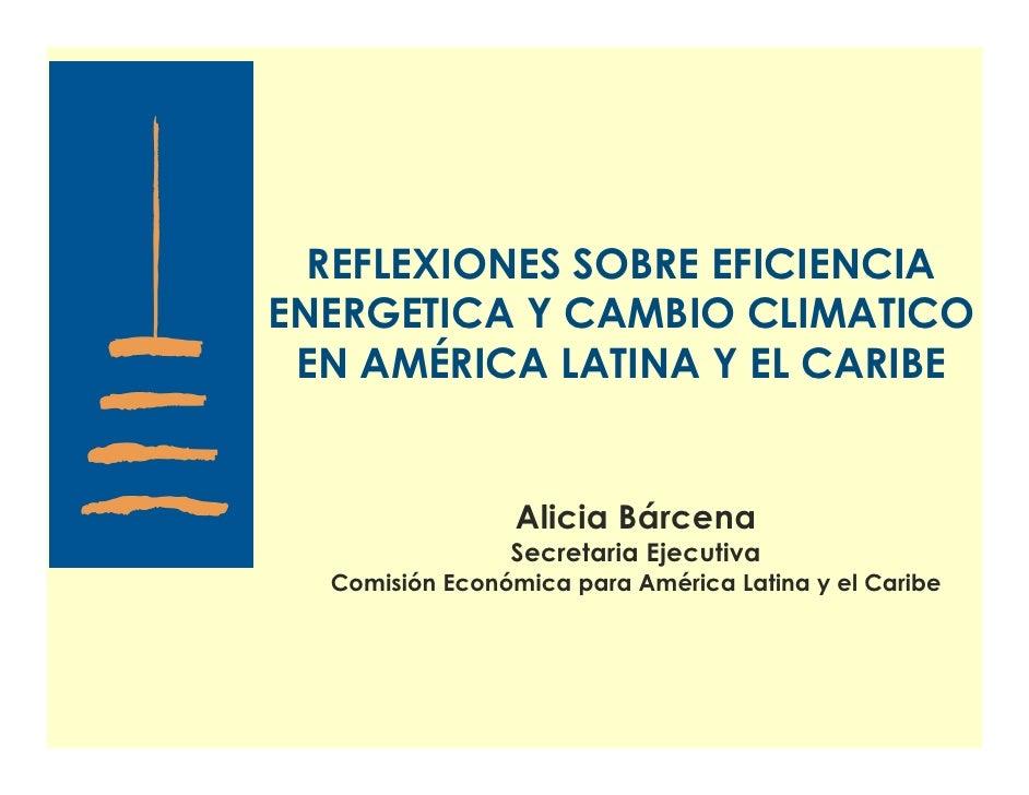 Reflexiones sobre eficiencia energetica y cambio climatico en América Latina y el Caribe
