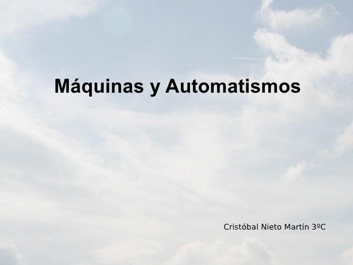 Máquinas y Automatismos Cristóbal Nieto Martín 3ºC