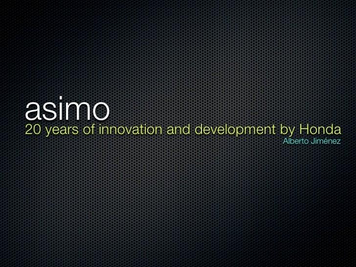 asimo 20 years of innovation and development by Honda                                       Alberto Jiménez