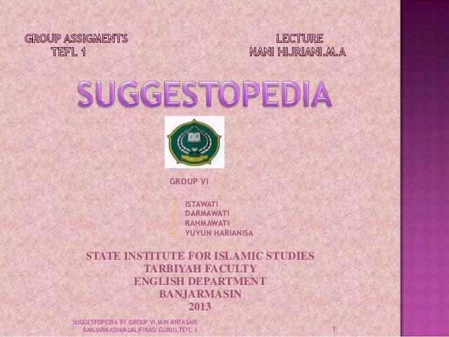 GROUP VI1. ISTAWATI2. DARMAWATI3. RAHMAWATI4. YUYUN HARIANISASTATE INSTITUTE FOR ISLAMIC STUDIESTARBIYAH FACULTYENGLISH DE...