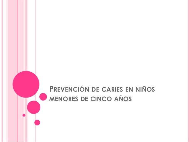 Prevención de caries en niños menores de cinco años