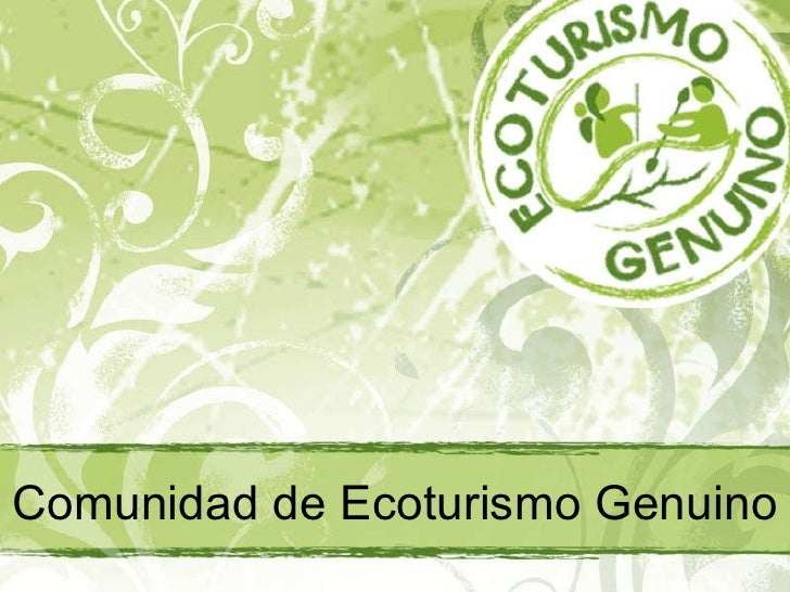 Presentando Comunidad Ecoturismo Genuino