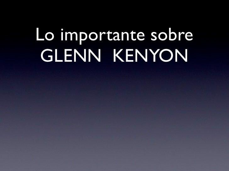 Lo importante sobre  GLENN KENYON