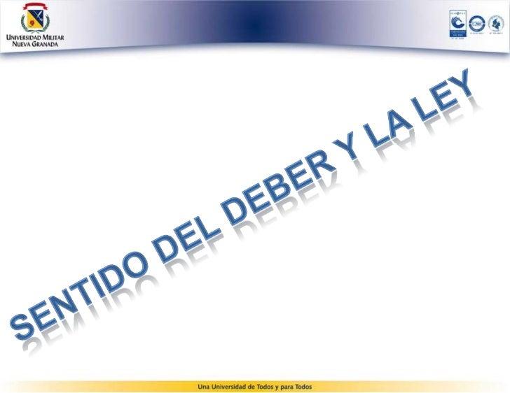 SENTIDO DEL DEBER Y LA LEY                  Presentado por:      ANGGIE CAROLINA CASTIBLANCO MONCADA              LINA CON...