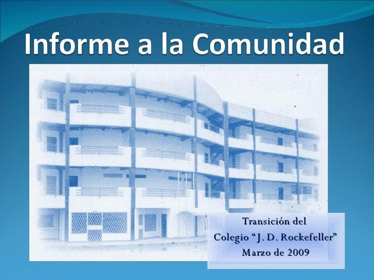 """Transición del  Colegio """"J. D. Rockefeller"""" Marzo de 2009"""