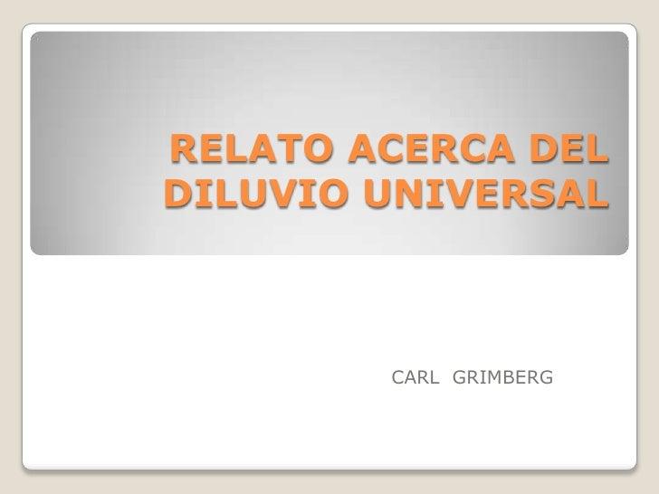 RELATO ACERCA DELDILUVIO UNIVERSAL        CARL GRIMBERG