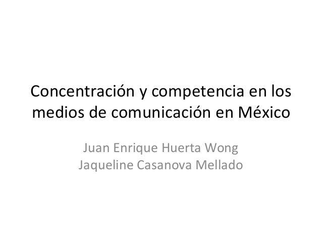 Concentración y competencia económica en los medios de comunicación