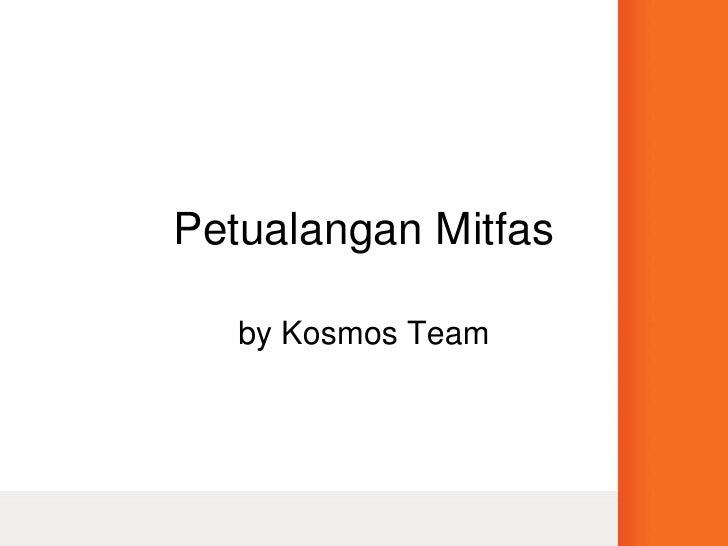 Petualangan Mitfas<br />by Kosmos Team<br />