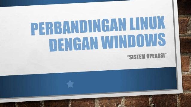 LINUX  Linux adalah sistem operasi berbasis Unix yang dibuat oleh Linus Torvalds, dikembangkan oleh GNU General Public Lic...