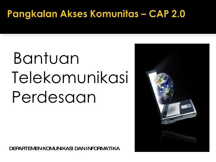 <ul><li>Bantuan Telekomunikasi Perdesaan </li></ul>DEPARTEMEN KOMUNIKASI DAN INFORMATIKA