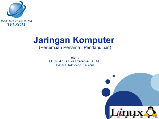 www.company.comCompanyLOGOwww.company.comJaringan Komputer(Pertemuan Pertama : Pendahuluan)oleh :I Putu Agus Eka Pratama, ...