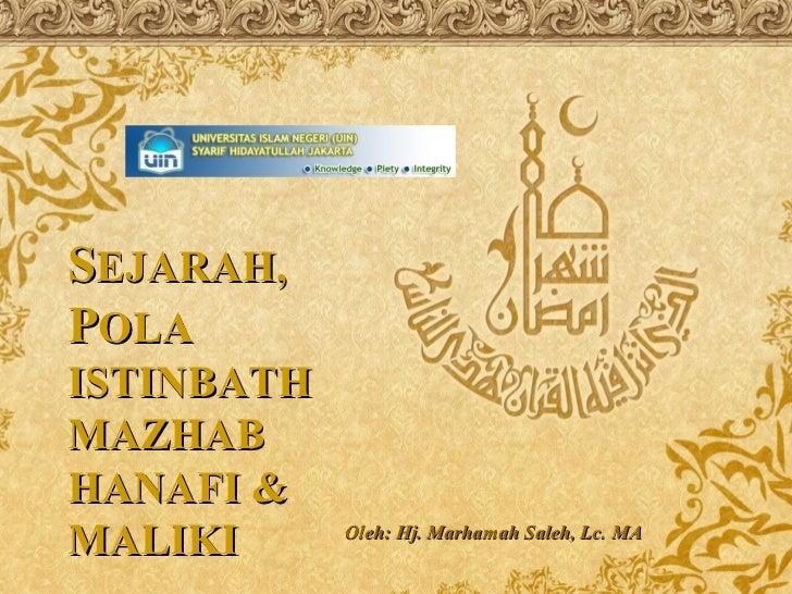 SEJARAH,POLAISTINBATHMAZHABHANAFI &MALIKI      Oleh: Hj. Marhamah Saleh, Lc. MA