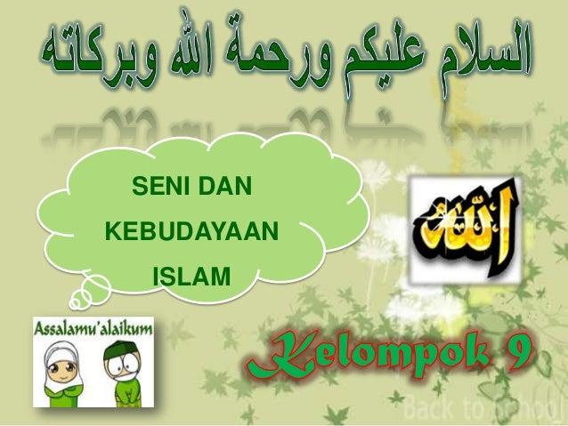 SENI DAN KEBUDAYAAN ISLAM