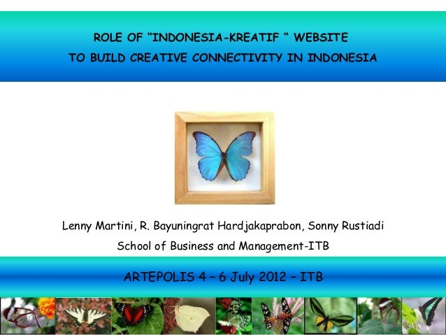 "ROLE OF ""INDONESIA-KREATIF "" WEBSITE TO BUILD CREATIVE CONNECTIVITY IN INDONESIALenny Martini, R. Bayuningrat Hardjakaprab..."