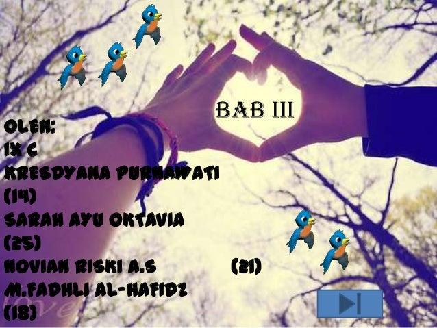 BAB IIIOLEH:IX CKRESDYANA PURNAWATI(14)SARAH AYU OKTAVIA(25)NOVIAN RISKI A.S    (21)M.FADHLI AL-HAFIDZ(18)