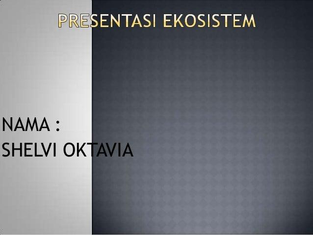 Presentasi ekosistem