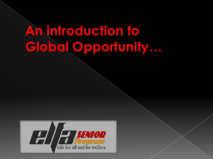 An introduction to Global Opportunity…<br />