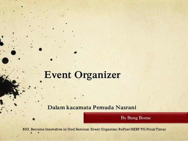 Event OrganizerDalam kacamata Pemuda NasraniBIG_Become Innovative in God Seminar Event Organizer RePost HKBP TG.Priuk Timu...