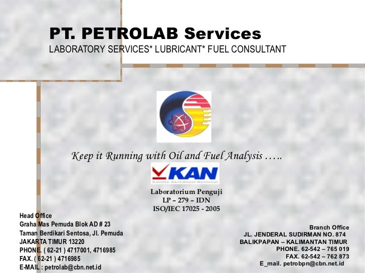 PT. PETROLAB Services LABORATORY SERVICES* LUBRICANT* FUEL CONSULTANT Head Office Graha Mas Pemuda Blok AD # 23 Taman Berd...