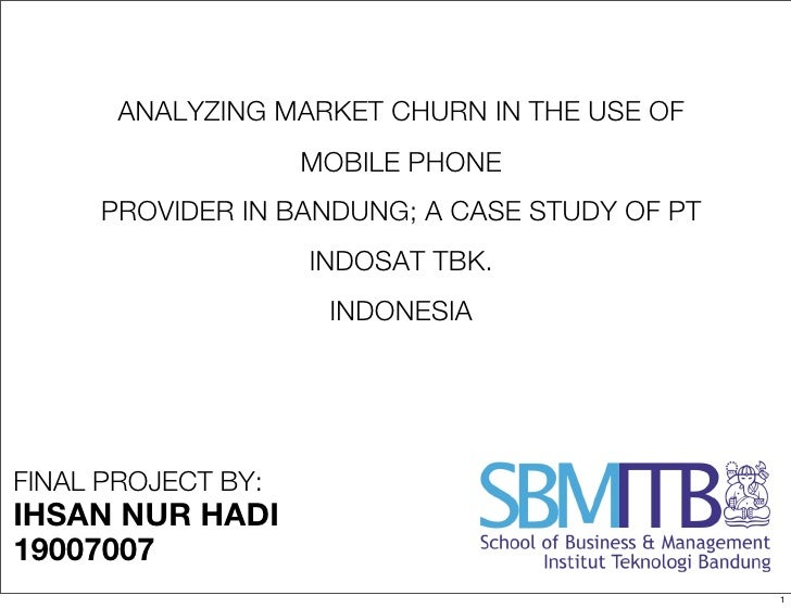 Final Project Presentation: Analyzing Churn Market in the Use of Mobile Phone Provider in Bandung