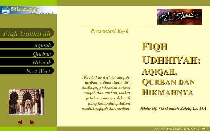 Presented on Friday,  October 31, 2009 Presentasi Ke-6 Oleh: Hj. Marhamah Saleh, Lc. MA Membahas definisi aqiqah, qurban, ...