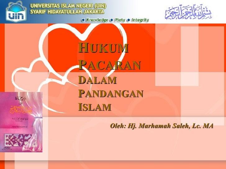 Oleh: Hj. Marhamah Saleh, Lc. MA H UKUM  P ACARAN D ALAM  P ANDANGAN I SLAM