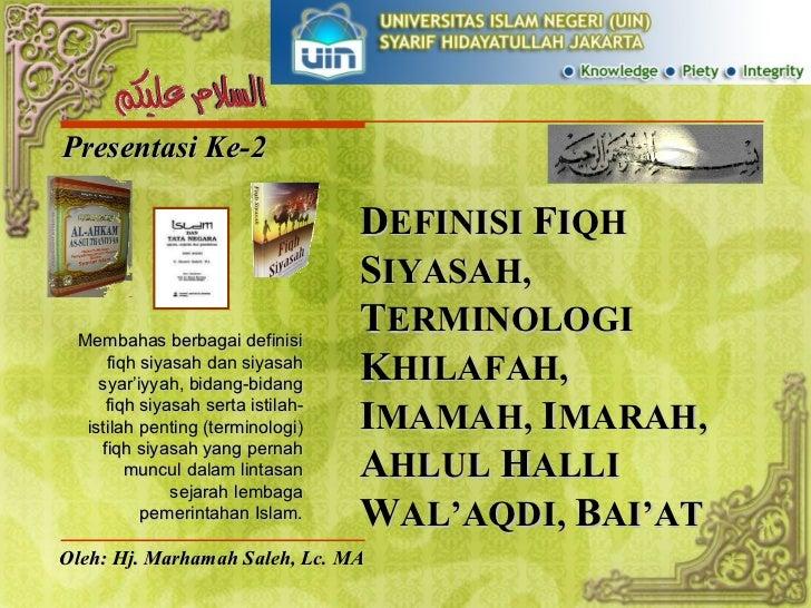 Presentasi Ke-2 Oleh: Hj. Marhamah Saleh, Lc. MA Membahas berbagai definisi fiqh siyasah dan siyasah syar'iyyah, bidang-bi...