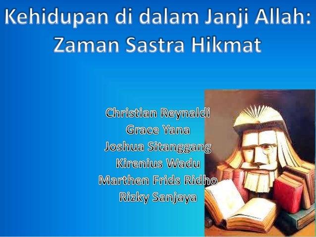 • Iman              • Pentateukh• Nabi              • Taurat + Janji• Orang berhikmat   • Sastra Hikmat