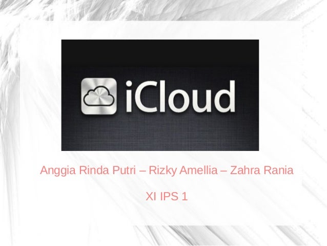 Presentasi i cloud (anggia rinda putri, rizky amellia, zahra rania xi ips 1)