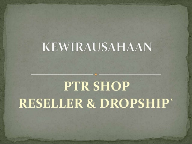 PTR SHOP RESELLER & DROPSHIP`