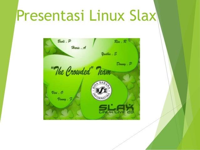 Presentasi Linux Slax