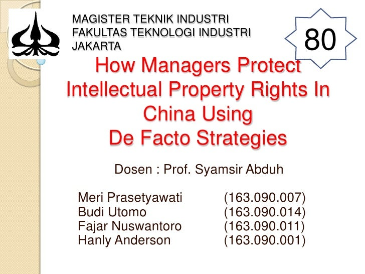 80<br />MAGISTER TEKNIK INDUSTRI<br />FAKULTAS TEKNOLOGI INDUSTRI<br />JAKARTA<br />How Managers Protect Intellectual Prop...