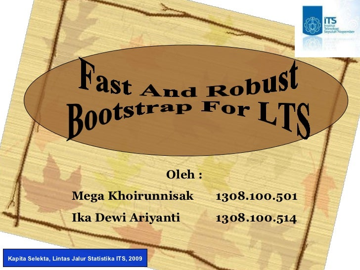 "Presentasi ""Fast and Botstrap Robust for LTS"" (Mega&Ika)"