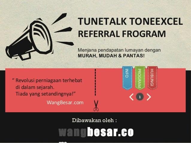 """---------- Menjana pendapatan lumayan dengan MURAH, MUDAH & PANTAS! WangBesar.com 1 TUNETALK TONEEXCEL REFERRAL FROGRAM """" ..."""