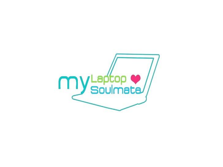 my laptop my soulmate