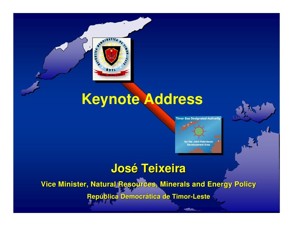 Keynote Address                       José Teixeira Vice Minister, Natural Resources, Minerals and Energy Policy          ...