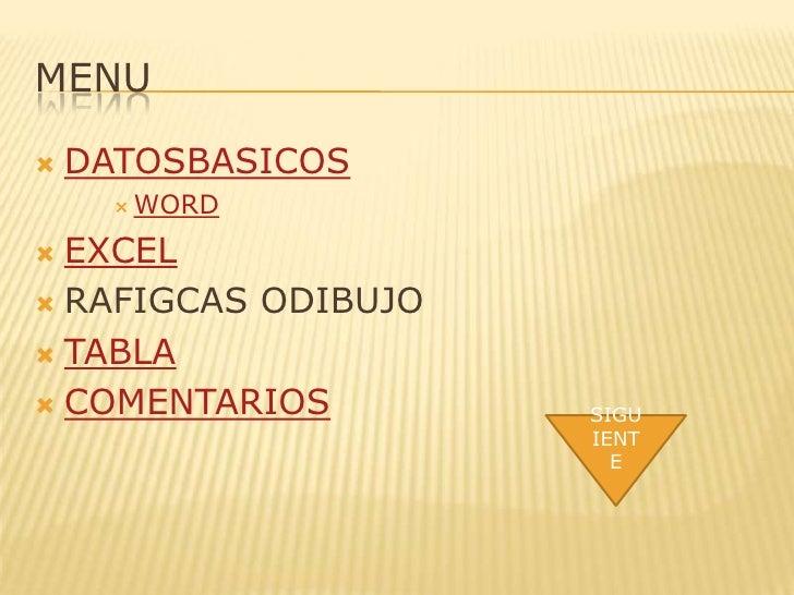 MENU     DATOSBASICOS        WORD   EXCEL  RAFIGCAS ODIBUJO   TABLA   COMENTARIOS        SIGU                      I...