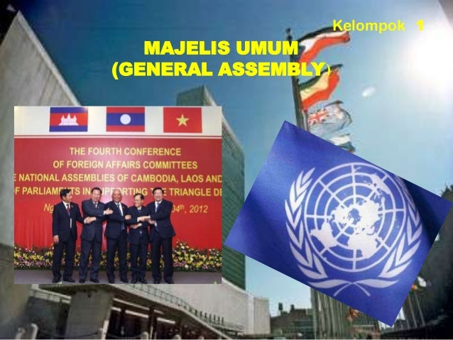 Kelompok 1  MAJELIS UMUM (GENERAL ASSEMBLY)
