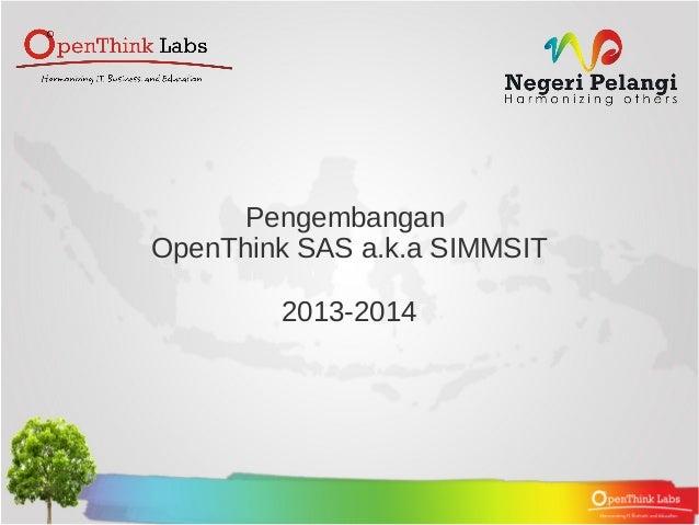 Pengembangan OpenThink SAS a.k.a SIMMSIT 2013-2014