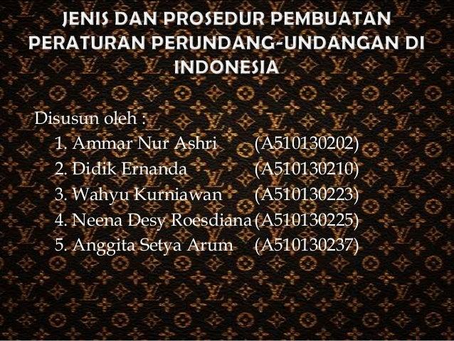 JENIS DAN PROSEDUR PEMBUATAN PERATURAN PERUNDANG-UNDANGAN DI INDONESIA