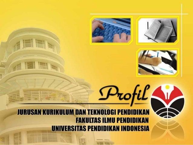 Profil Jurusan Kurikulum dan Teknologi Pendidikan Universitas Pendidikan Indonesia