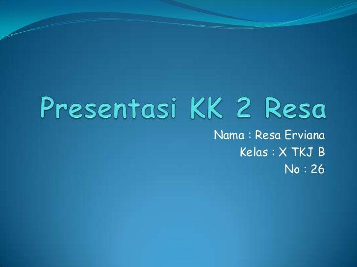 Presentasi kk 2 resa