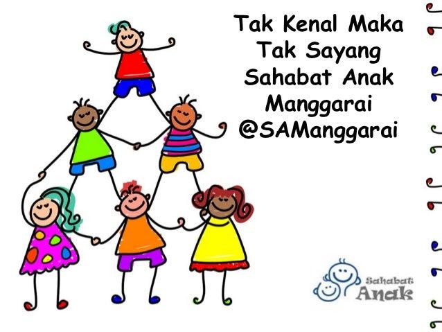 Tak Kenal Maka  Tak Sayang Sahabat Anak   Manggarai@SAManggarai