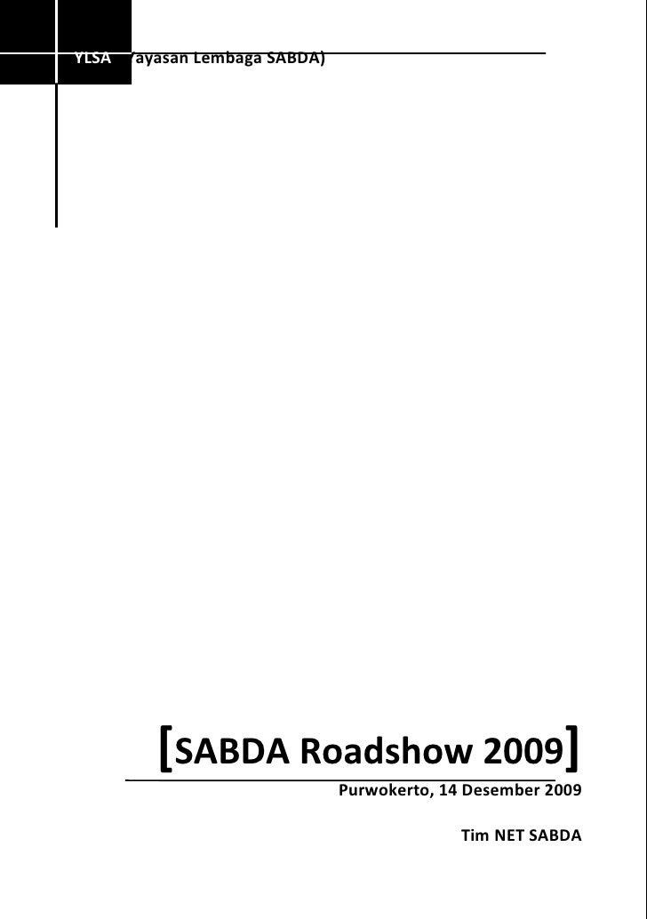 YLSA (Yayasan Lembaga SABDA)              [SABDA Roadshow 2009]                                Purwokerto, 14 Desember 200...