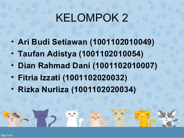 KELOMPOK 2•   Ari Budi Setiawan (1001102010049)•   Taufan Adistya (1001102010054)•   Dian Rahmad Dani (1001102010007)•   F...