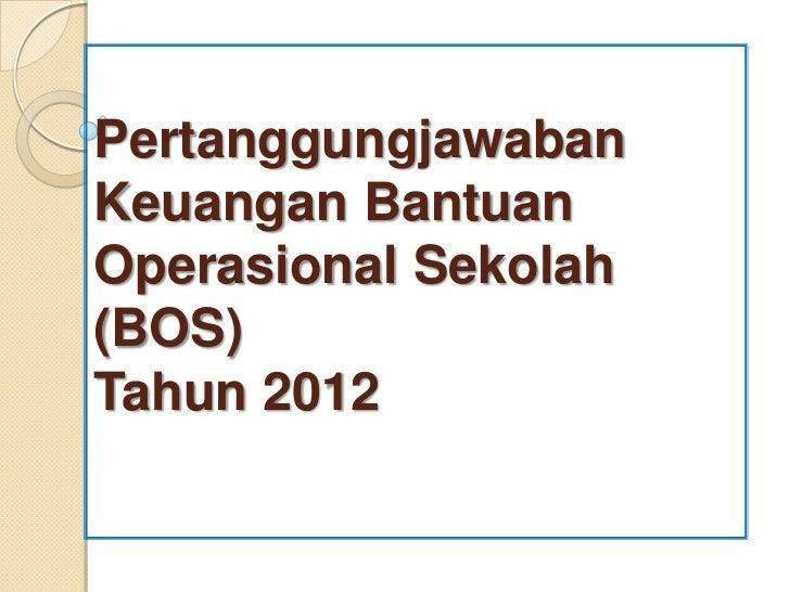 PRESENTASI SOSIALISASI SPJ - BOS 2012