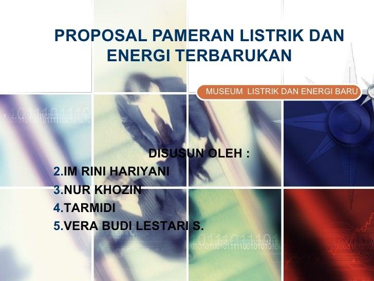 PROPOSAL PAMERAN LISTRIK DAN           ENERGI TERBARUKANLOGO                             MUSEUM LISTRIK DAN ENERGI BARU   ...