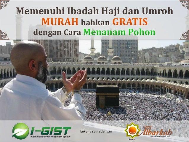 Memenuhi Ibadah Haji dan Umroh              bahkan   dengan Cara             bekerja sama dengan