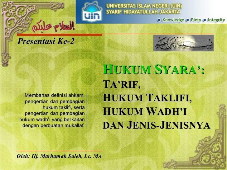 Presentasi Ke-2 Oleh: Hj. Marhamah Saleh, Lc. MA Membahas definisi ahkam, pengertian dan pembagian hukum taklifi, serta pe...