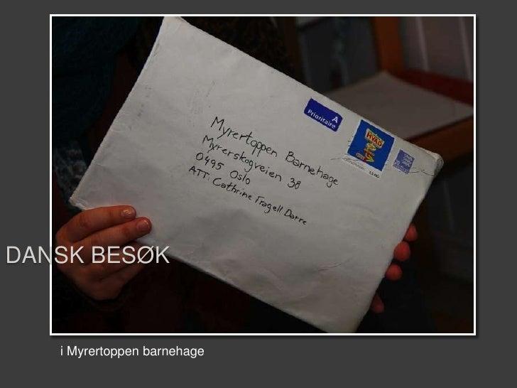 i Myrertoppen barnehage <br />Dansk besøk <br />